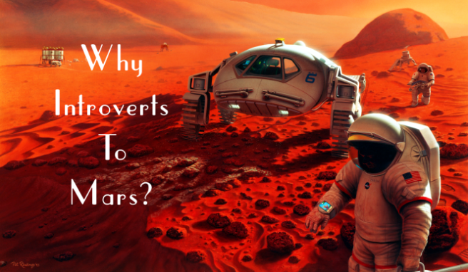 Introverts VS Extroverts- Why Introverts To Mars?